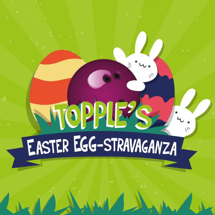 Topple's Easter Egg-stravaganza